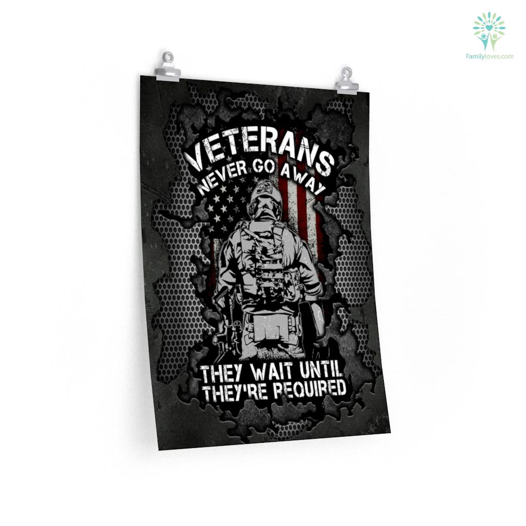 Veterans Never Go Away They Wait Until They're Required Posters Familyloves.com