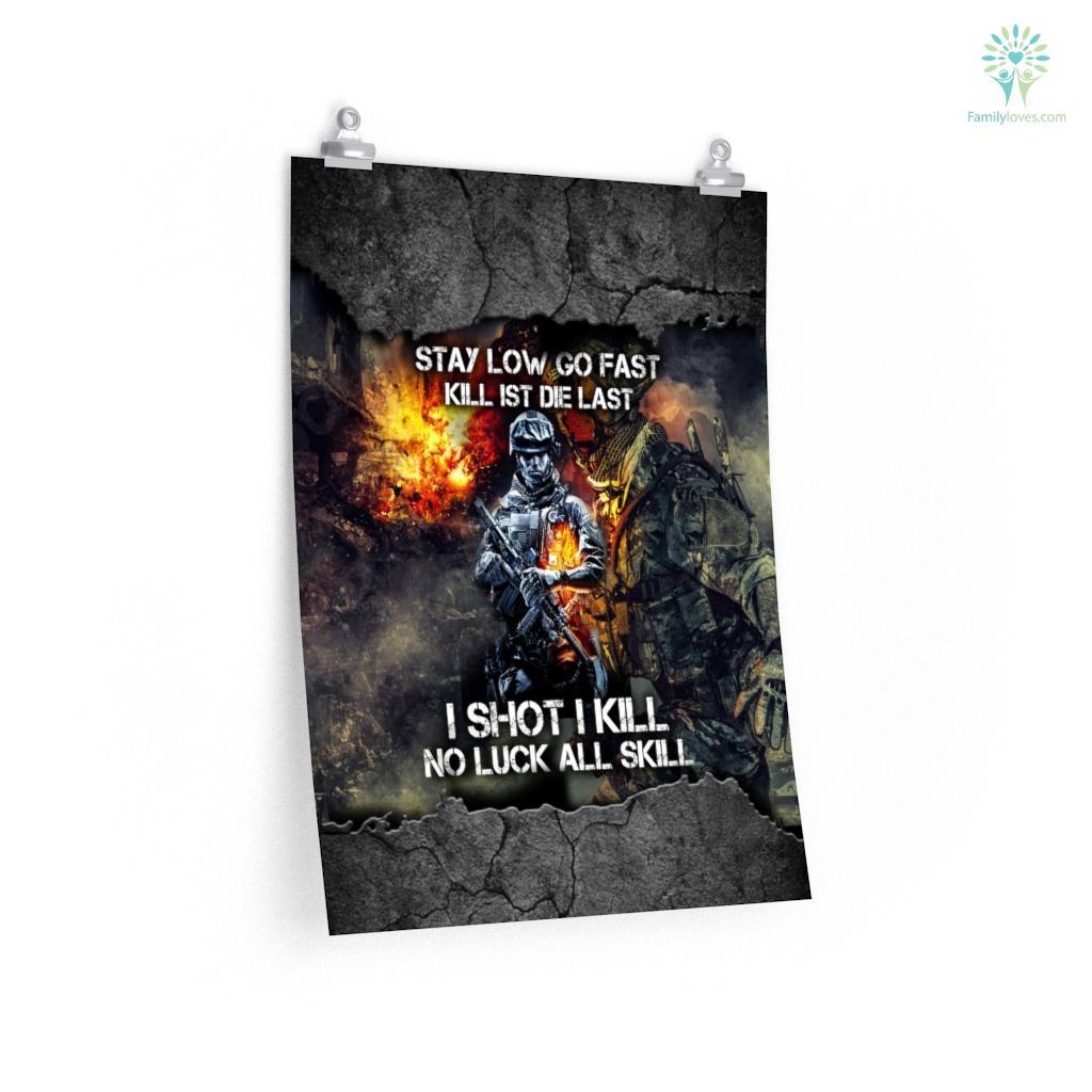 US Veteran Stay Low Go Fast Kill Ist Die Last I Shot I Kill No Luck All Skill Posters Familyloves.com
