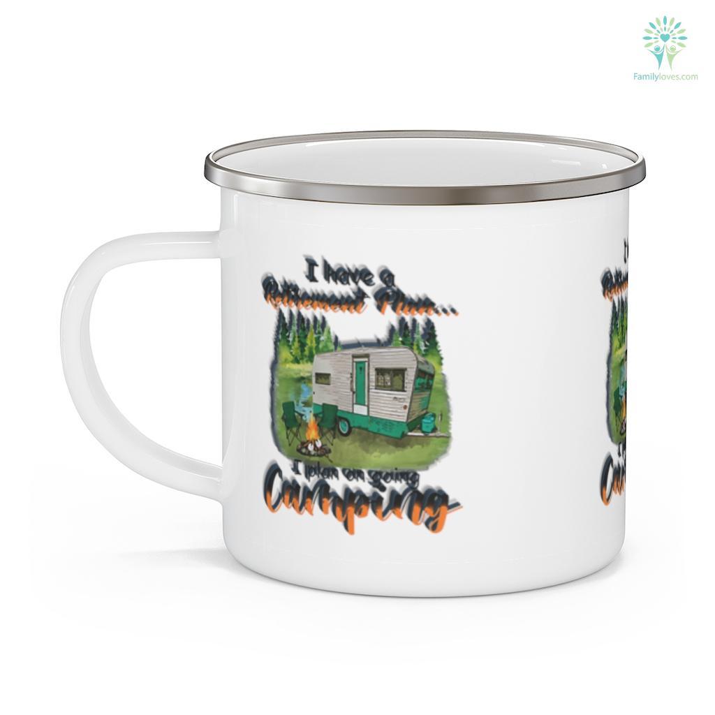 I Have A Funny Retirement Plan I Loves Plan On Camping Gift Camping Mug Familyloves.com