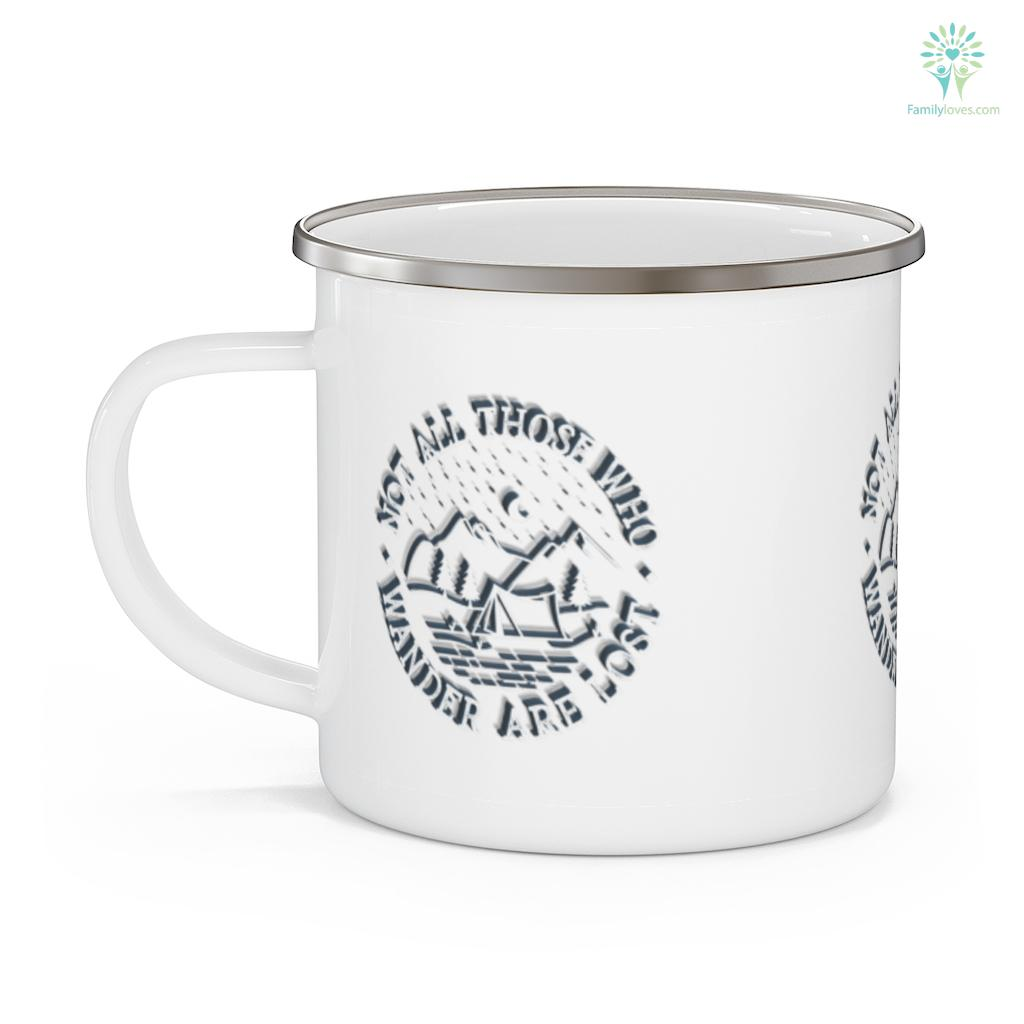 Not All Those Who Wander Are Lost Camping Gift Camping Mug Familyloves.com