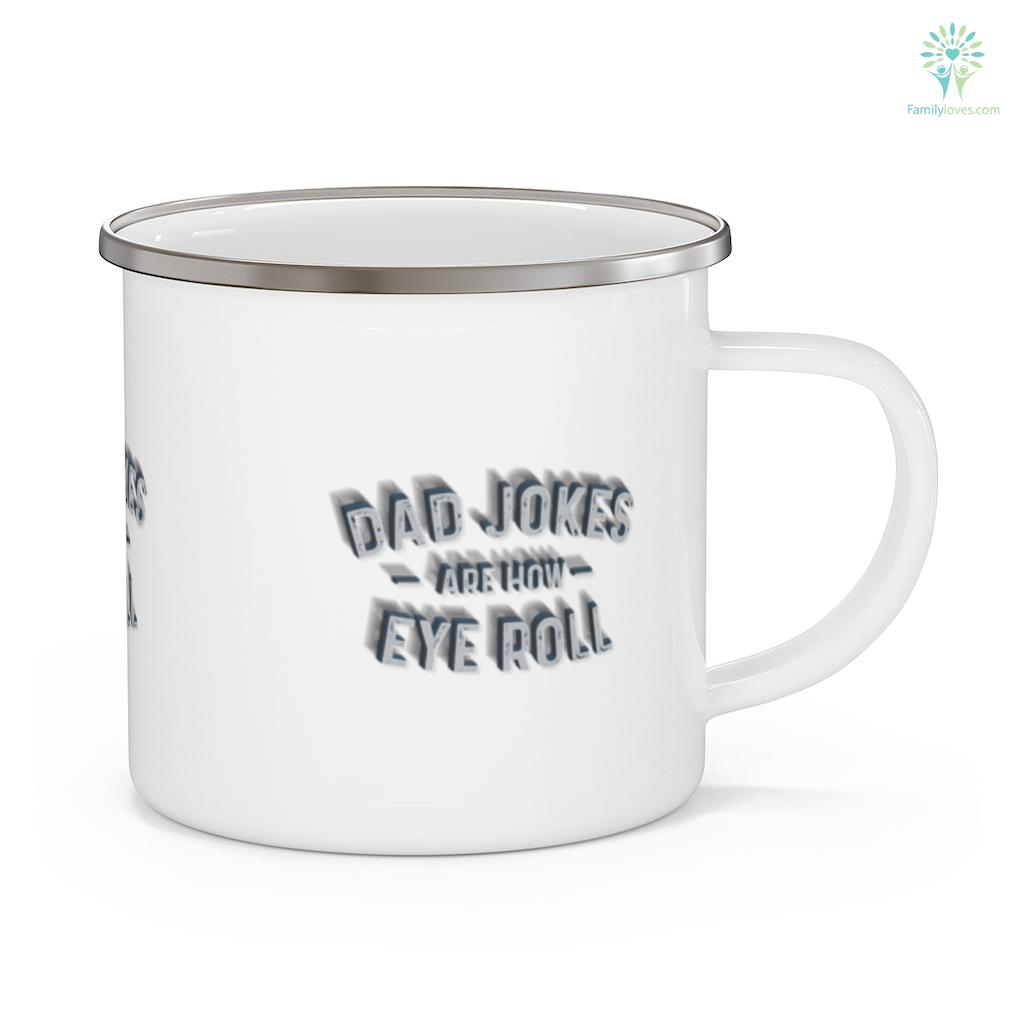 Dad Jokes are How Eye Roll - Funny Father's Day Mug Familyloves.com