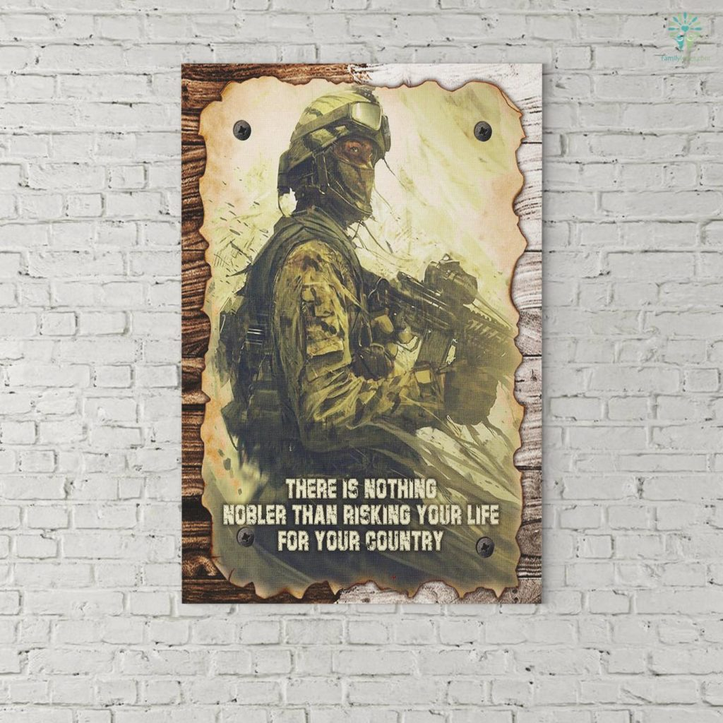Nick Lampson Quotes Canvas There Is Nothing Nobler Than Risking Your Life For Your Country Canvas Familyloves.com