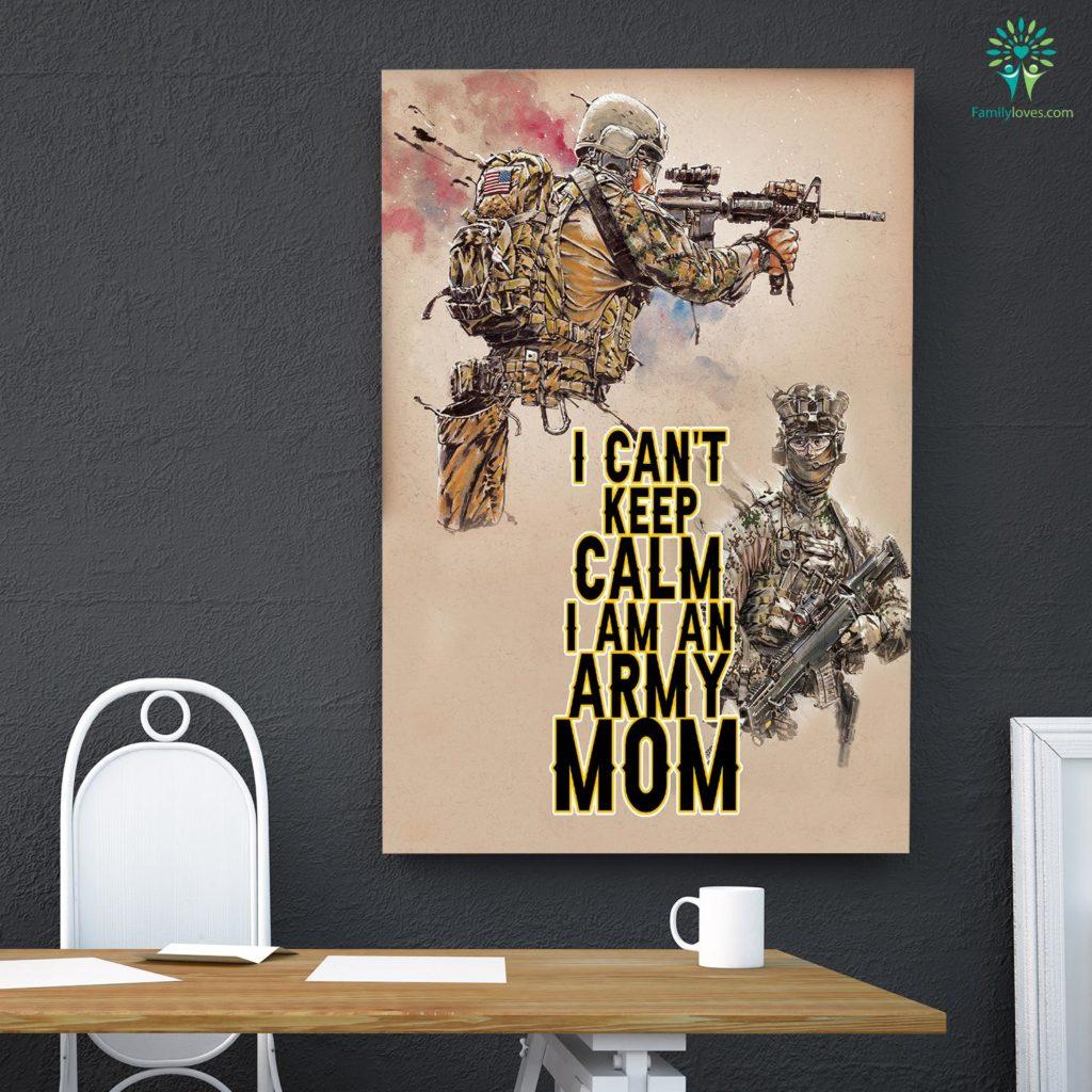 I Can't Keep Calm I Am An Army Mom Canvas Familyloves.com