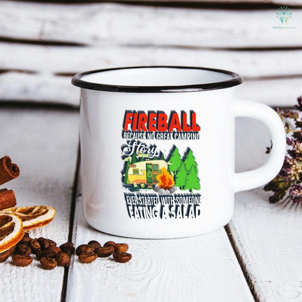 Fireball No Great Camping Story Started Eating Salad Camping Mug Familyloves.com
