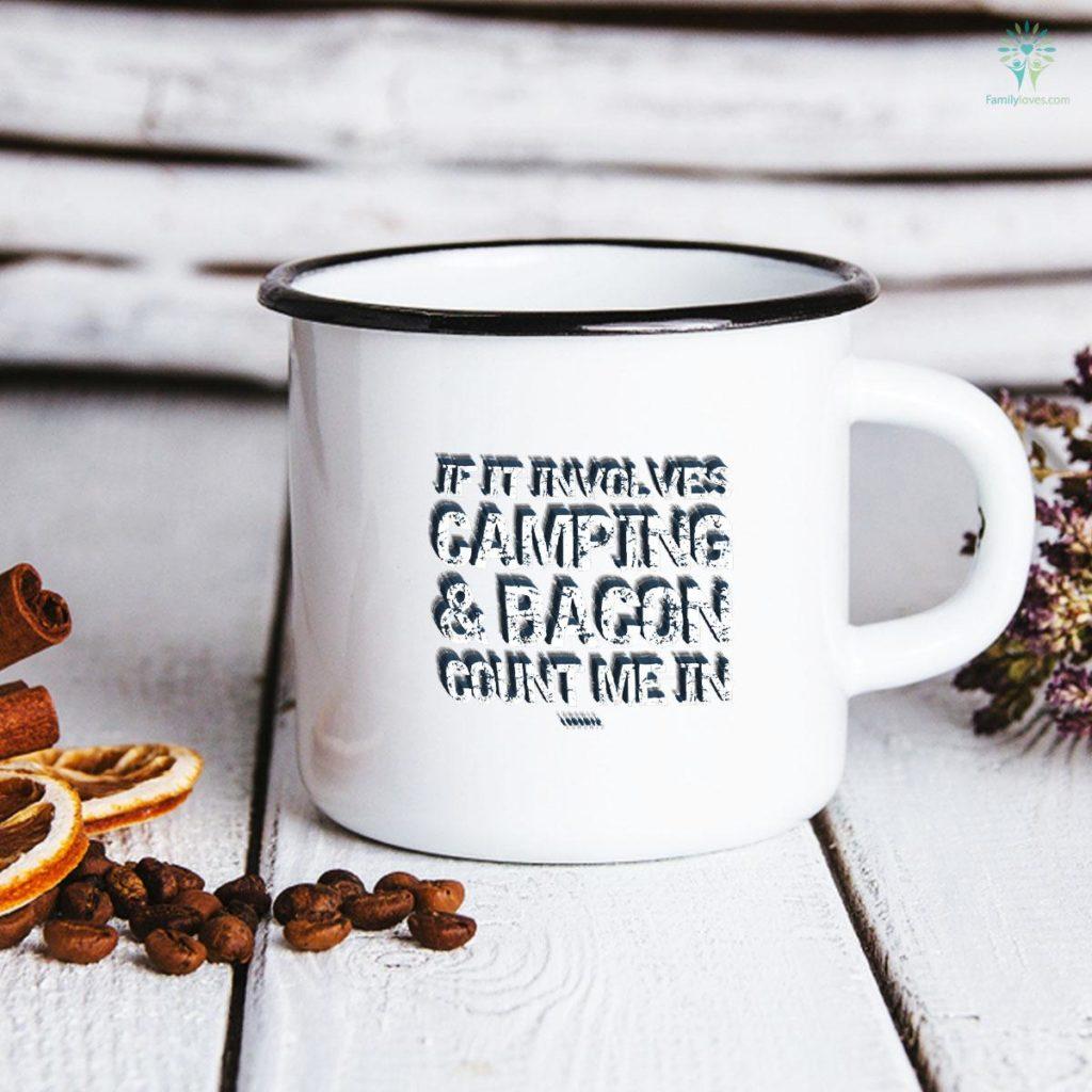 Funny Camping - If Involves Camping & Bacon Count Me Camping Mug Familyloves.com