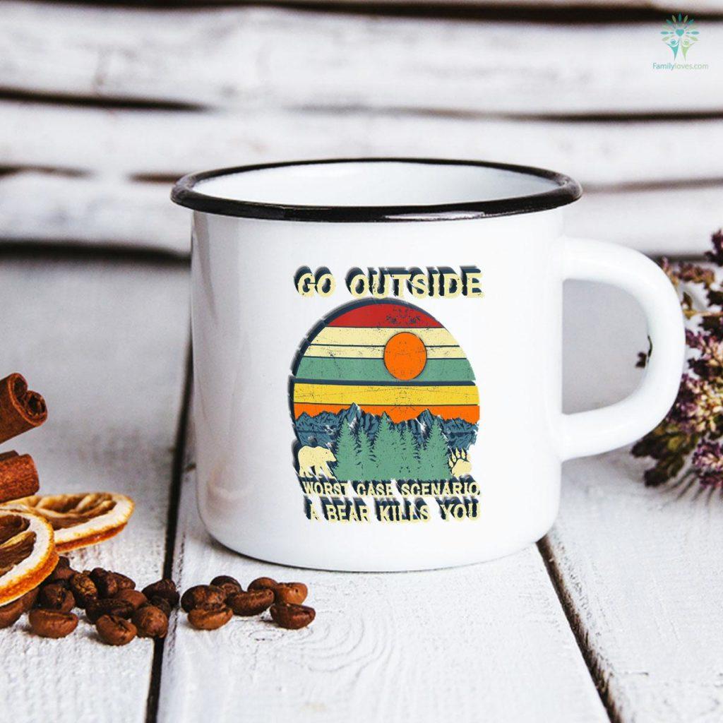 Go Outside Worst Case Scenario A Bear Kills You Camping Mug Familyloves.com
