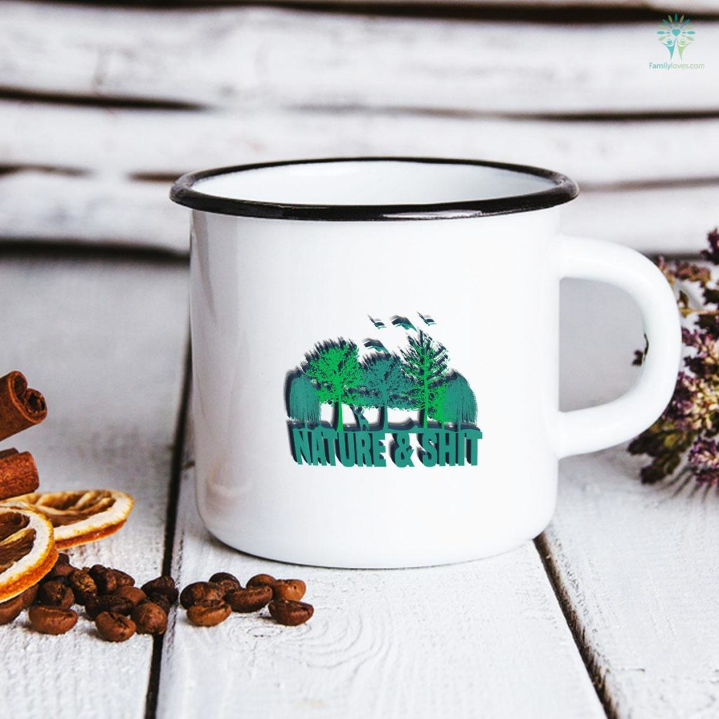 Nature & Shit Funny Outdoors Wilderness Forest Trees Camping Mug Familyloves.com