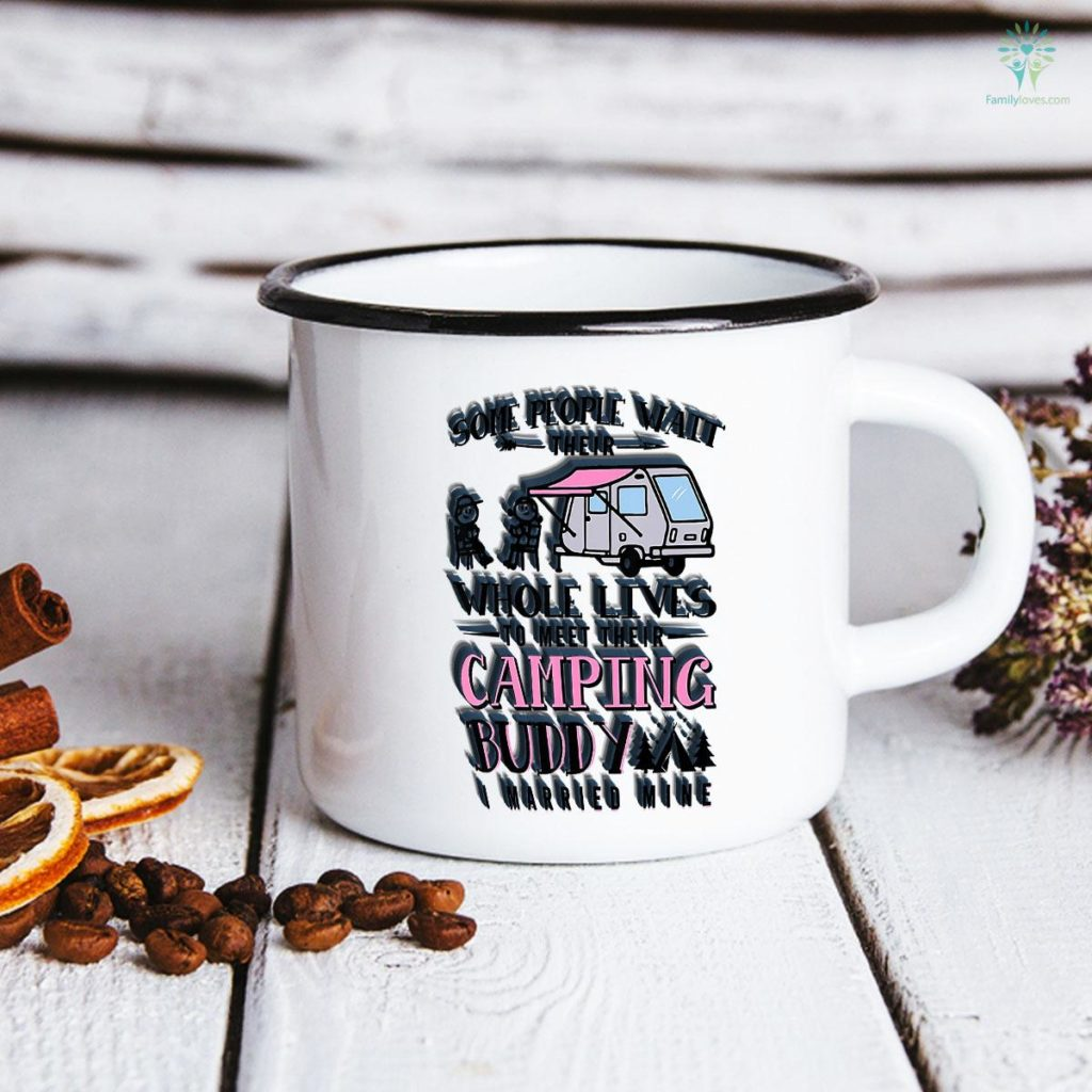 People Wait Their Whole Lives To Meet Their Camping Buddy Camping Mug Familyloves.com