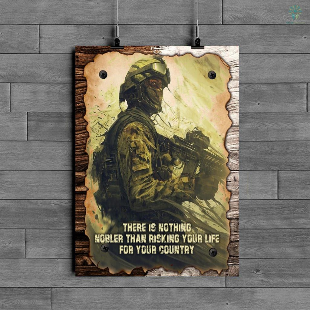 Nick Lampson Quotes Poster There Is Nothing Nobler Than Risking Your Life For Your Country Posters Familyloves.com