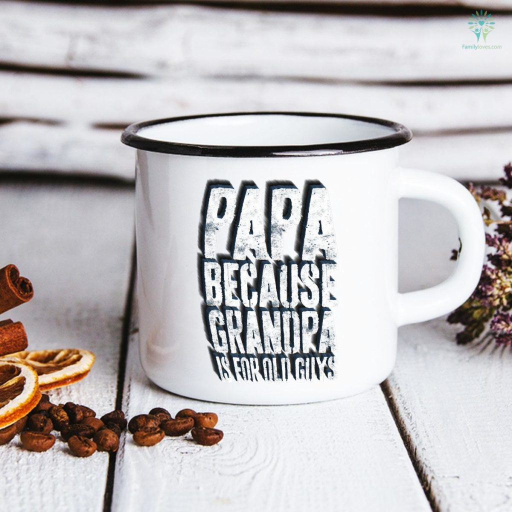 Mens Papa Because Grandpa Is For Old Guys Father's Day Mug Familyloves.com