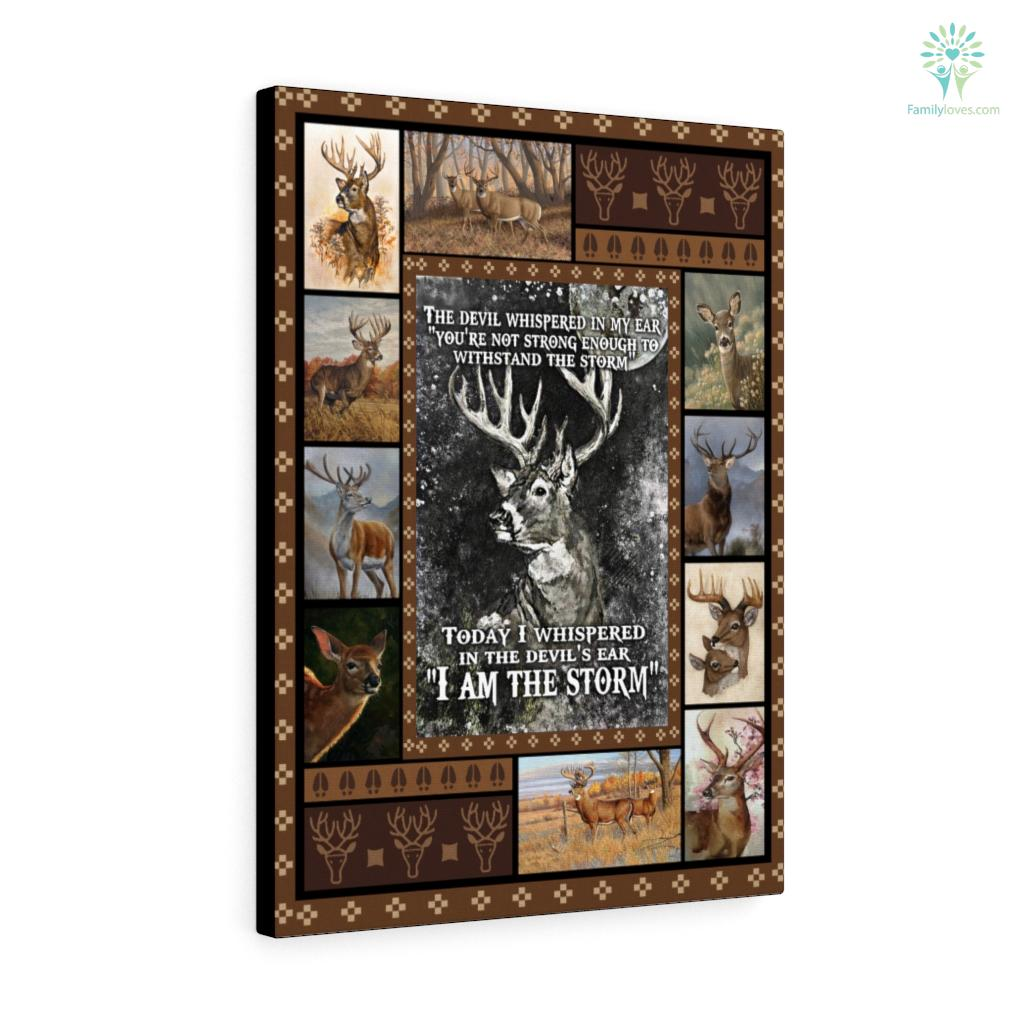 Deer I Am The Storm Canvas Familyloves.com